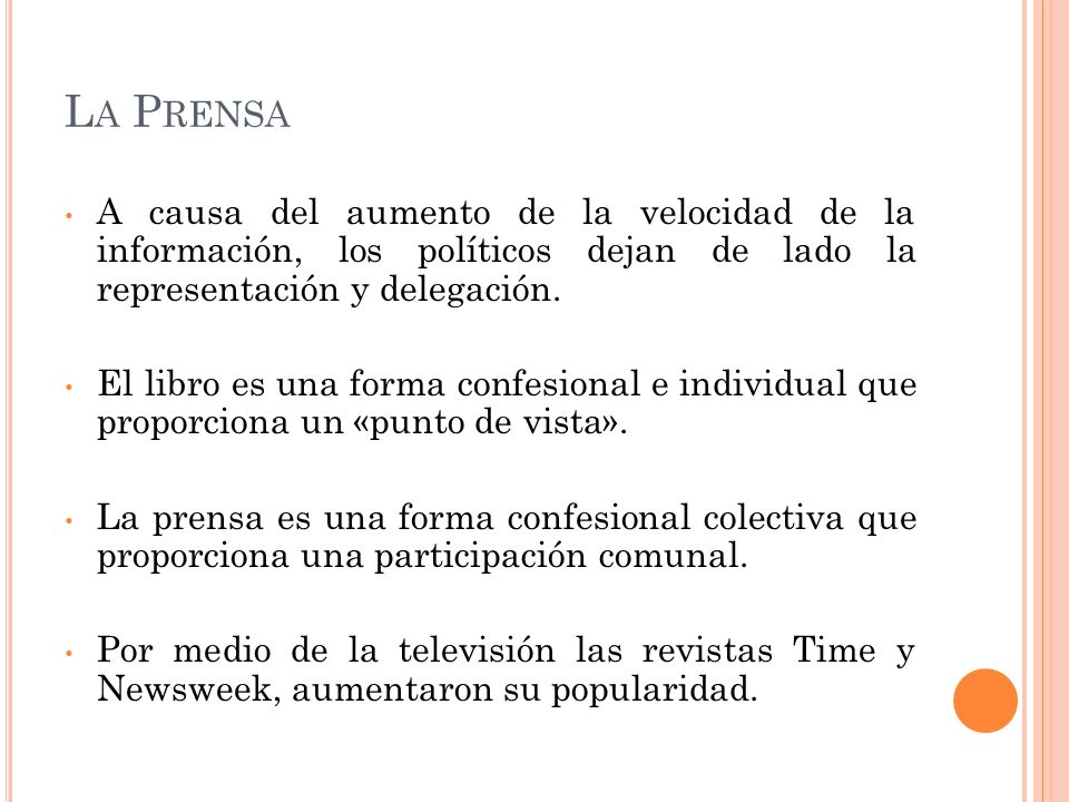 La Prensa A causa del aumento de la velocidad de la información, los políticos dejan de lado la representación y delegación.