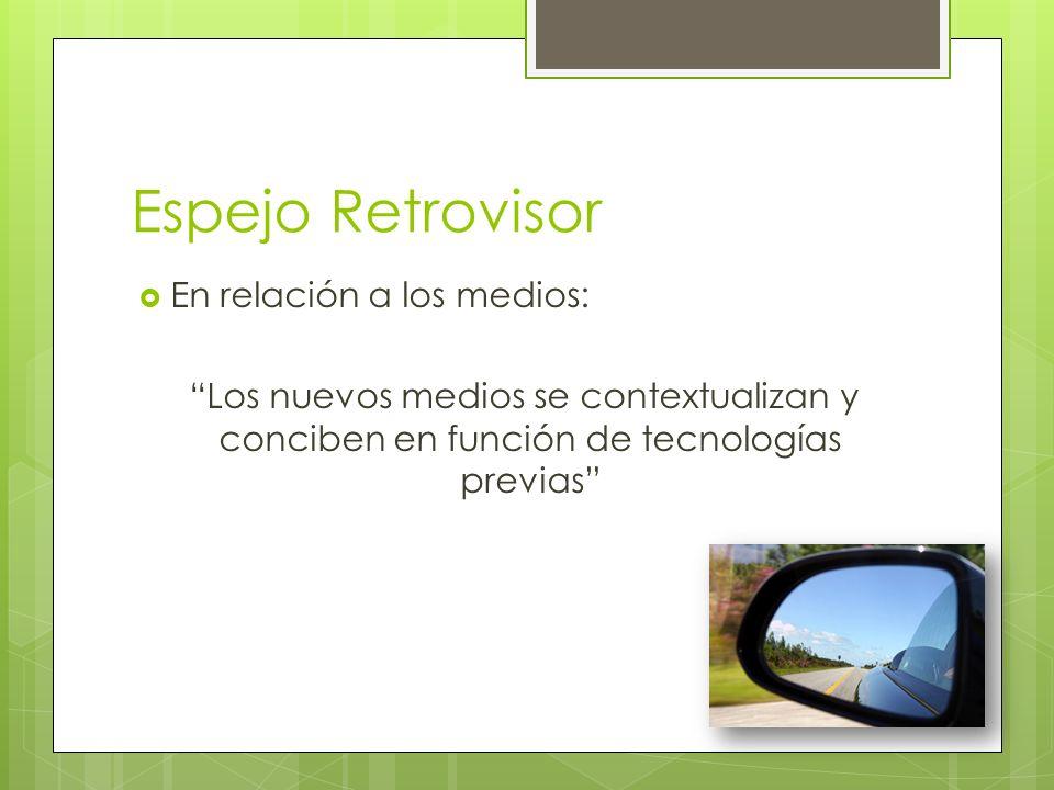 Espejo Retrovisor En relación a los medios: