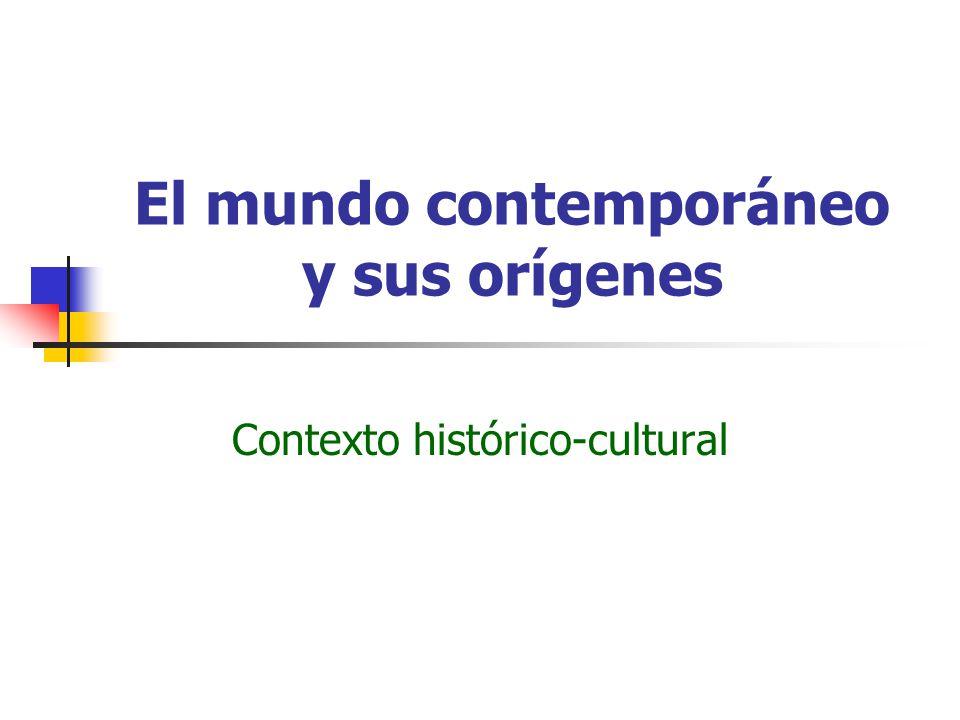 El mundo contemporáneo y sus orígenes