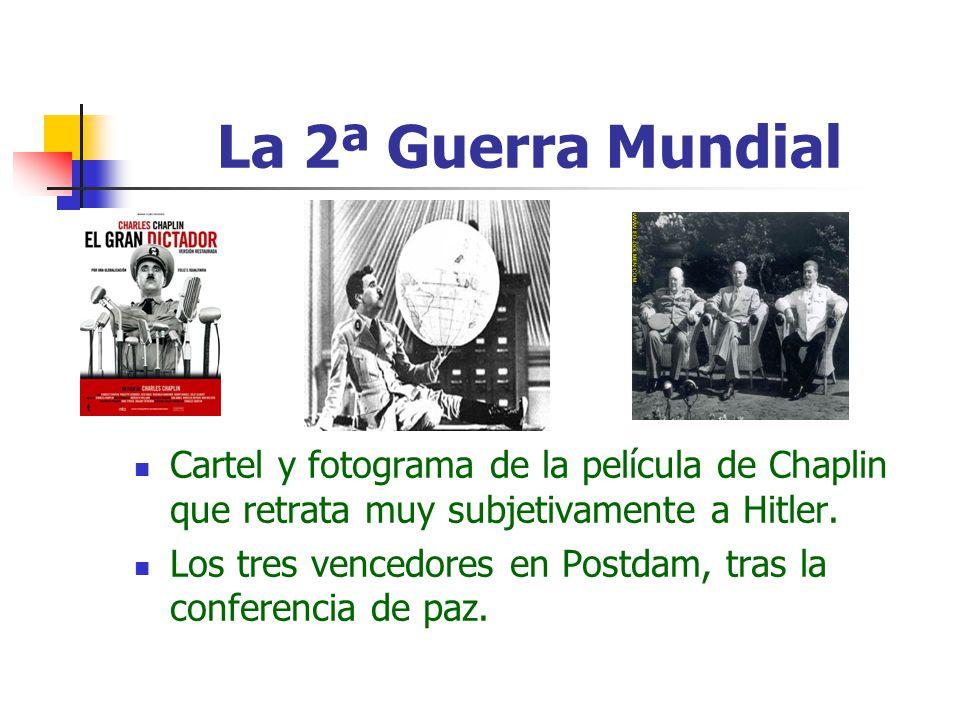 La 2ª Guerra Mundial Cartel y fotograma de la película de Chaplin que retrata muy subjetivamente a Hitler.