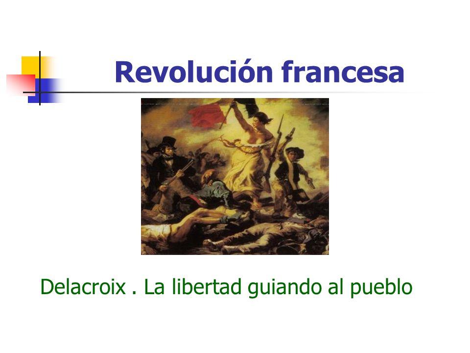 Revolución francesa Delacroix . La libertad guiando al pueblo