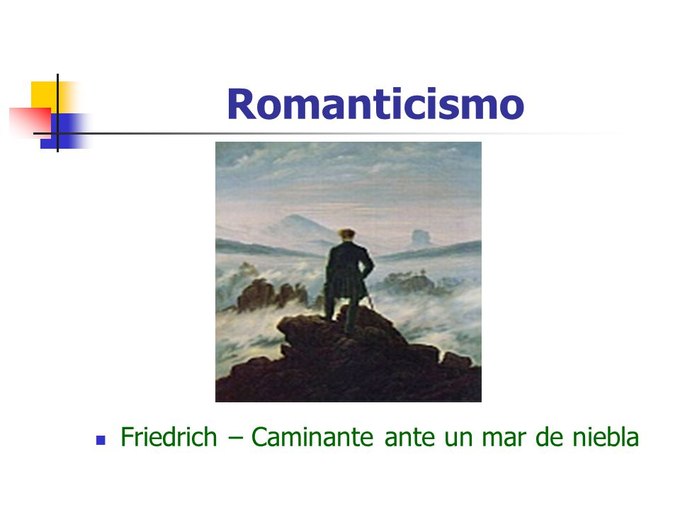 Romanticismo Friedrich – Caminante ante un mar de niebla