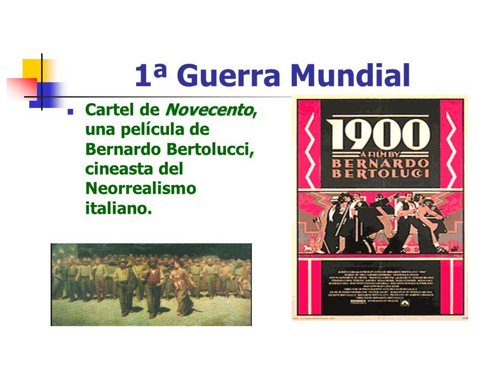1ª Guerra Mundial Cartel de Novecento, una película de Bernardo Bertolucci, cineasta del Neorrealismo italiano.