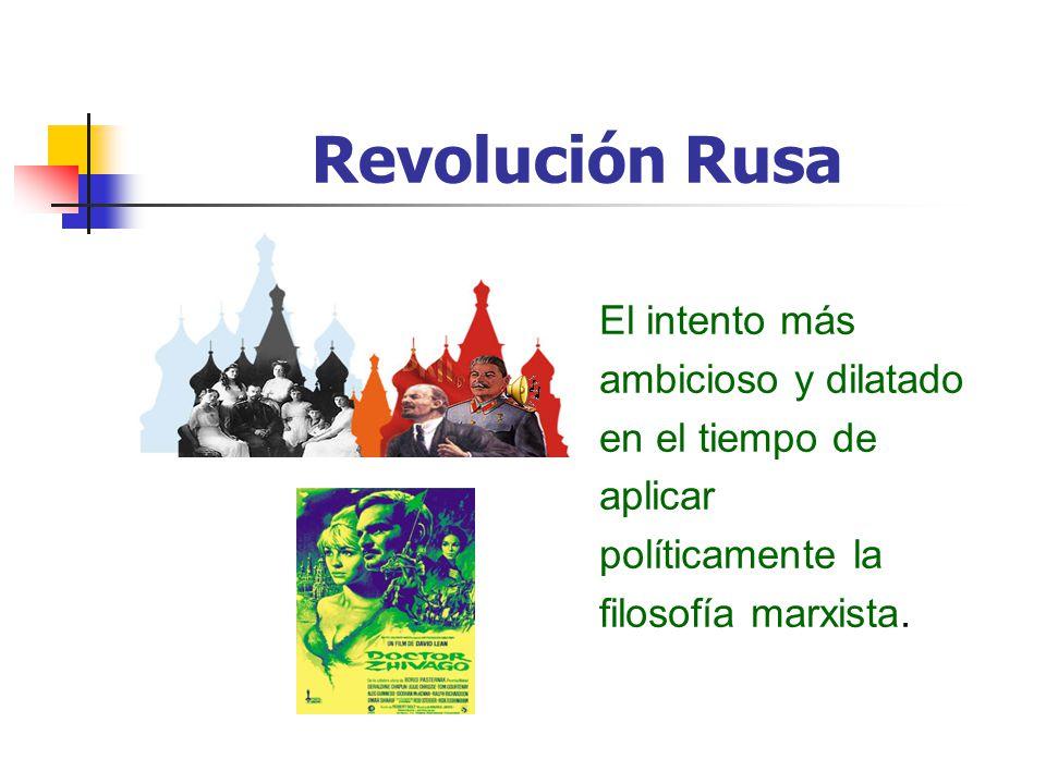 Revolución Rusa El intento más ambicioso y dilatado en el tiempo de