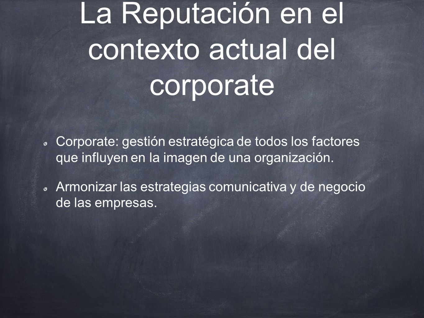 La Reputación en el contexto actual del corporate