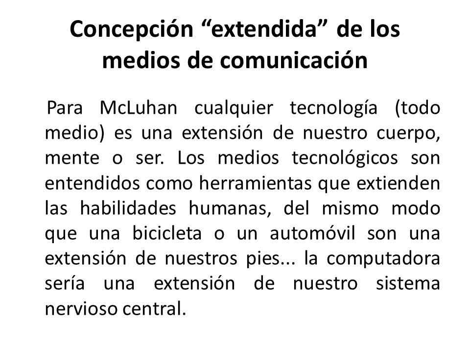 Concepción extendida de los medios de comunicación