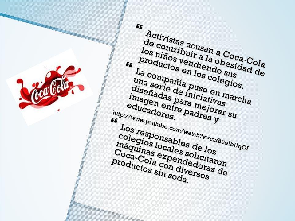 Activistas acusan a Coca-Cola de contribuir a la obesidad de los niños vendiendo sus productos en los colegios.