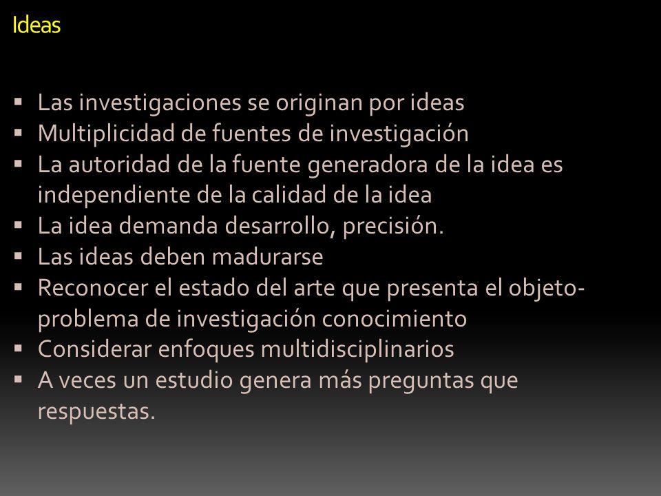 Las investigaciones se originan por ideas