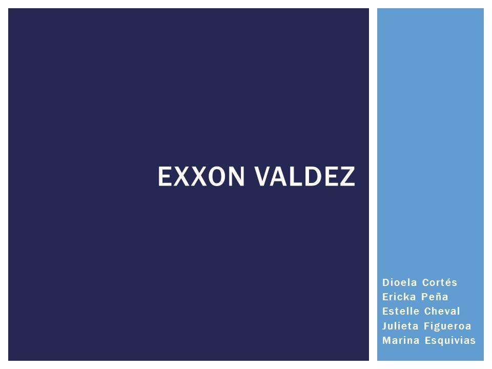 Exxon valdez Dioela Cortés Ericka Peña Estelle Cheval Julieta Figueroa