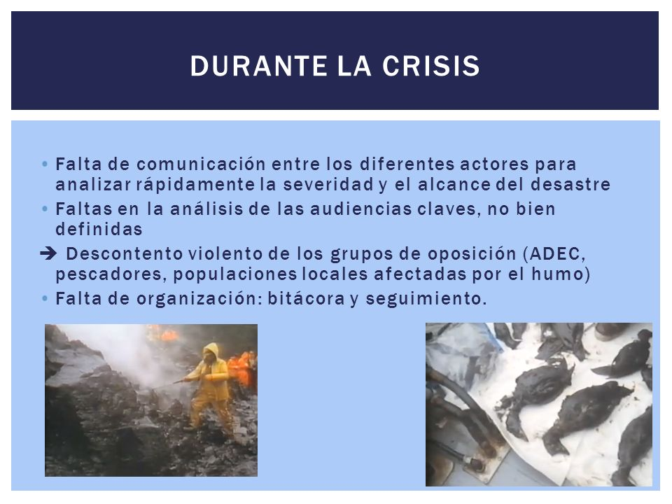 Durante la crisis Falta de comunicación entre los diferentes actores para analizar rápidamente la severidad y el alcance del desastre.
