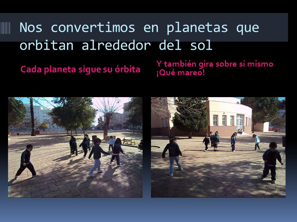 Nos convertimos en planetas que orbitan alrededor del sol