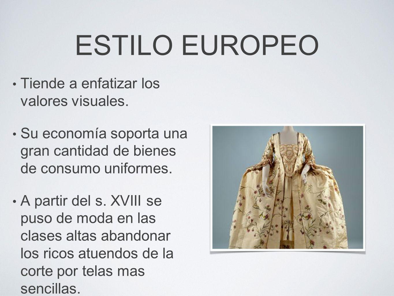 ESTILO EUROPEO Tiende a enfatizar los valores visuales.