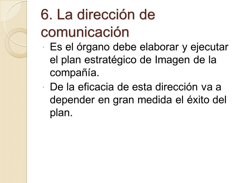 6. La dirección de comunicación