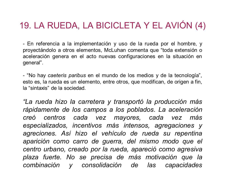 19. LA RUEDA, LA BICICLETA Y EL AVIÓN (4)