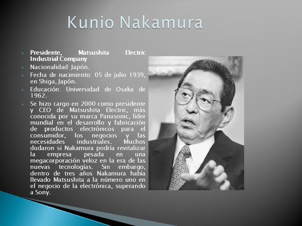 Kunio Nakamura Presidente, Matsushita Electric Industrial Company
