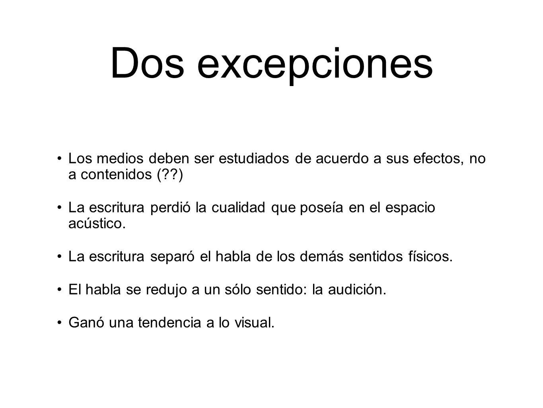 Dos excepciones Los medios deben ser estudiados de acuerdo a sus efectos, no a contenidos ( )