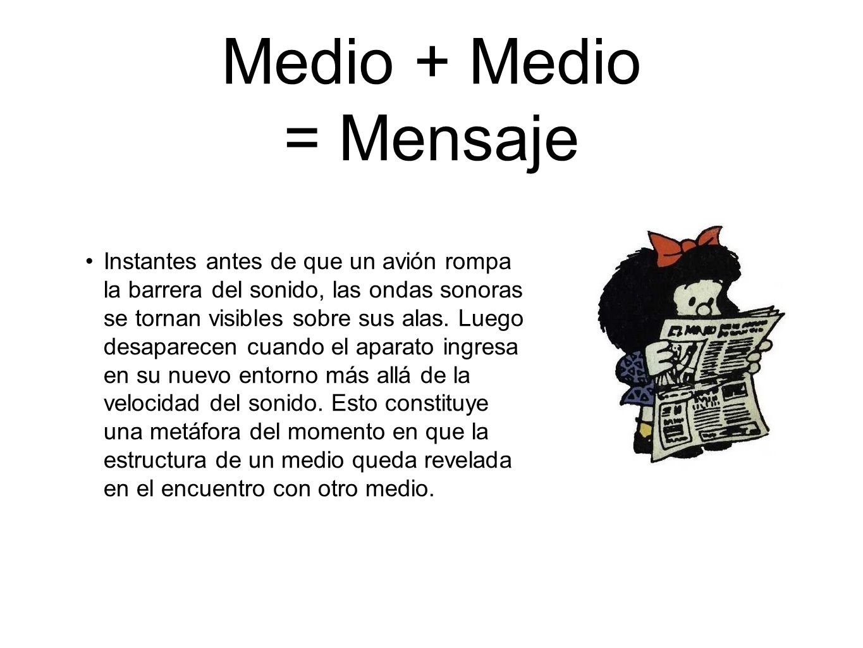 Medio + Medio = Mensaje