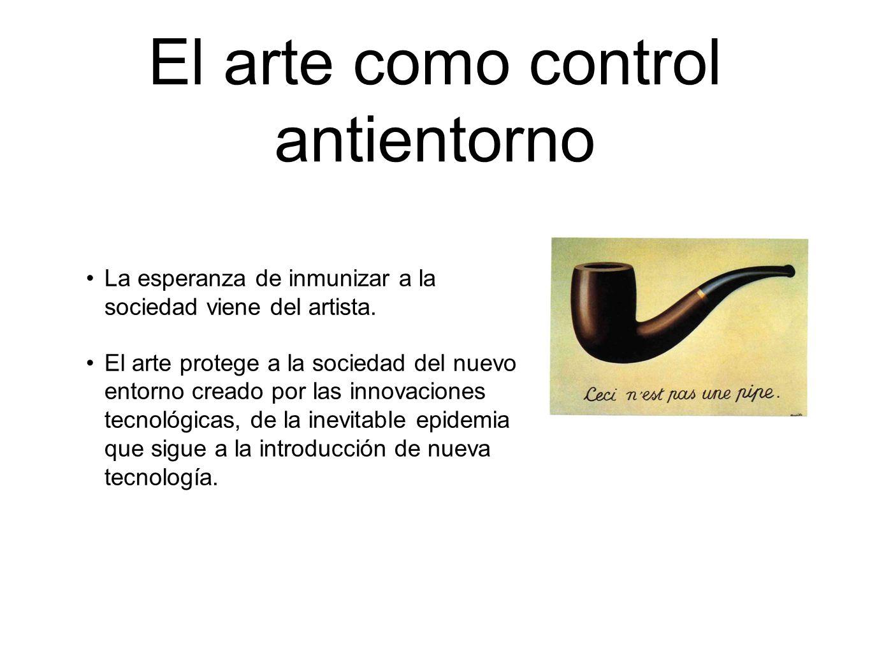 El arte como control antientorno