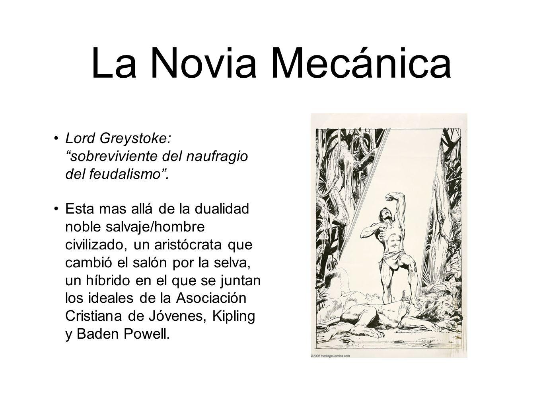 La Novia Mecánica Lord Greystoke: sobreviviente del naufragio del feudalismo .