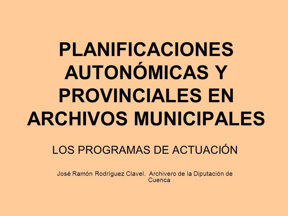 PLANIFICACIONES AUTONÓMICAS Y PROVINCIALES EN ARCHIVOS MUNICIPALES