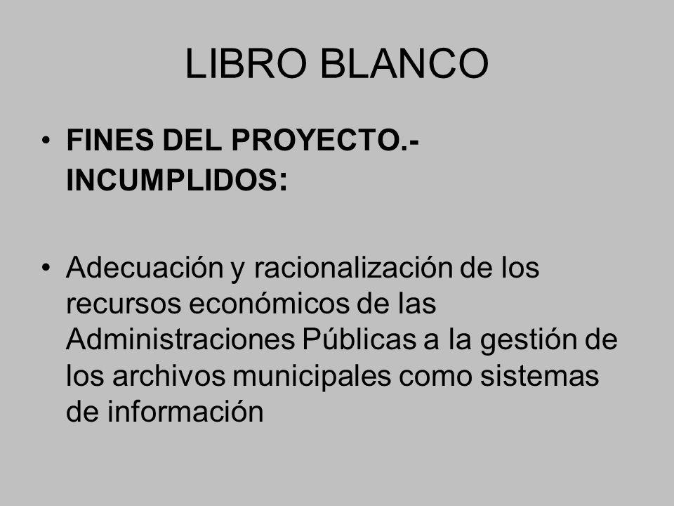 LIBRO BLANCO FINES DEL PROYECTO.- INCUMPLIDOS:
