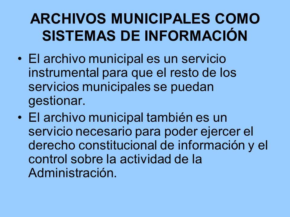 ARCHIVOS MUNICIPALES COMO SISTEMAS DE INFORMACIÓN