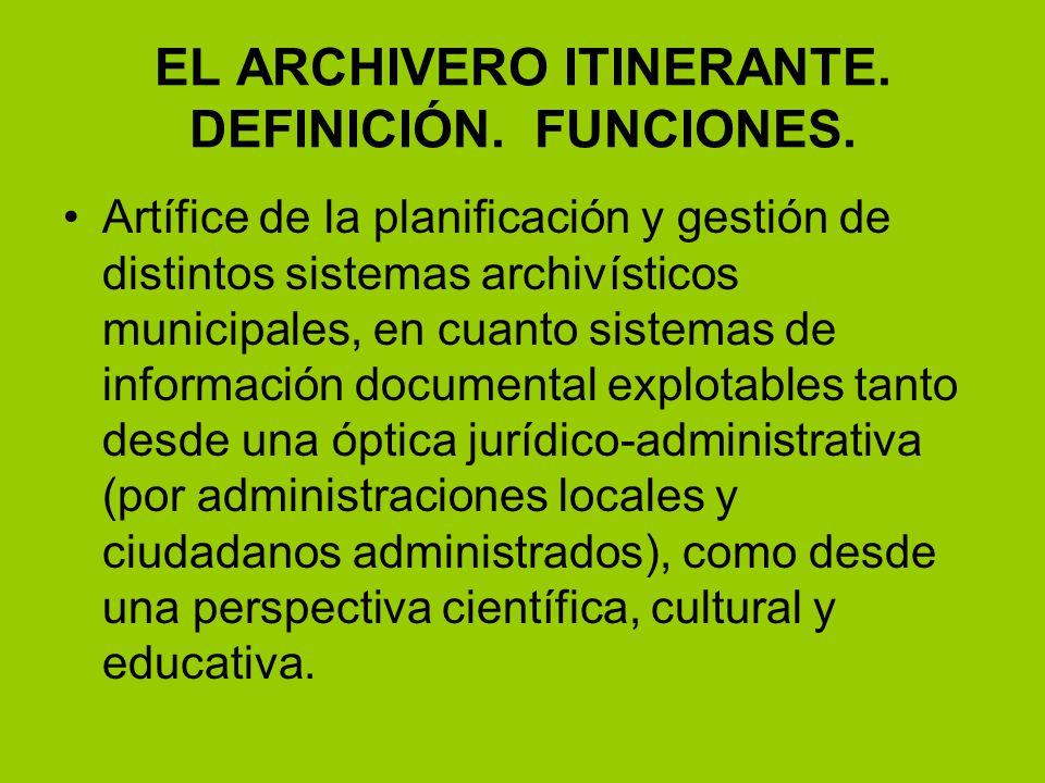EL ARCHIVERO ITINERANTE. DEFINICIÓN. FUNCIONES.