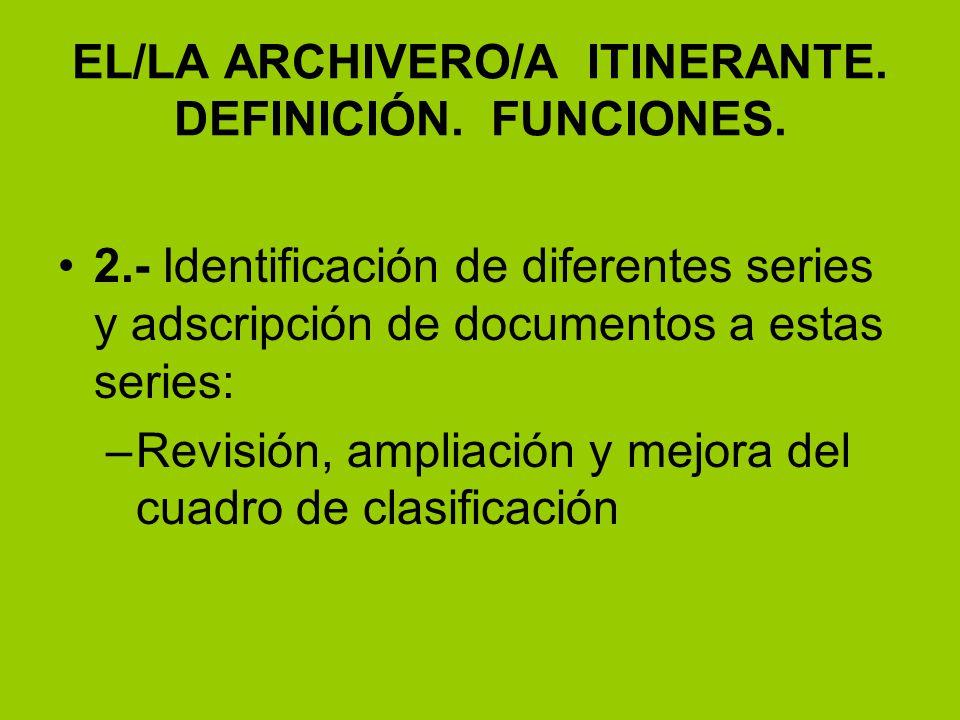 EL/LA ARCHIVERO/A ITINERANTE. DEFINICIÓN. FUNCIONES.