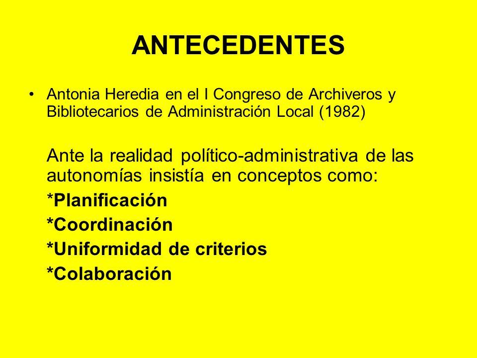 ANTECEDENTES *Planificación *Coordinación *Uniformidad de criterios