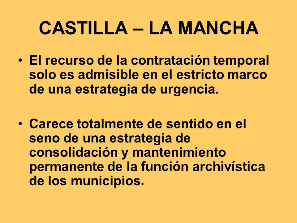 CASTILLA – LA MANCHA El recurso de la contratación temporal solo es admisible en el estricto marco de una estrategia de urgencia.