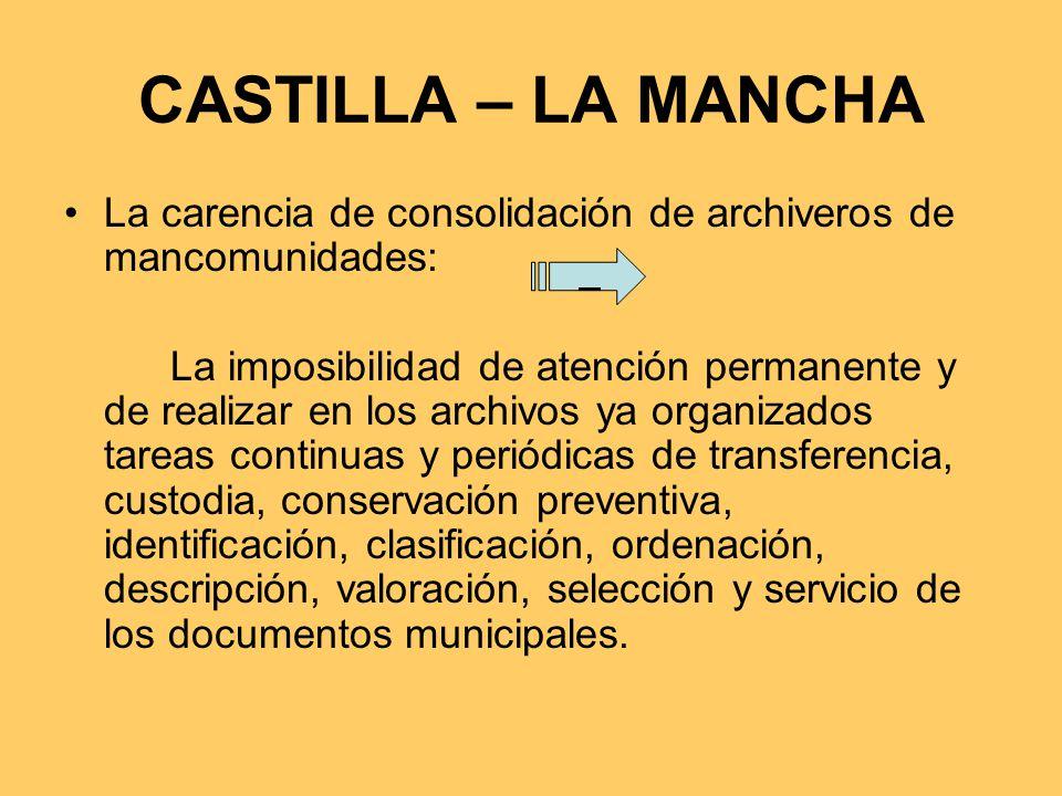 CASTILLA – LA MANCHA La carencia de consolidación de archiveros de mancomunidades: