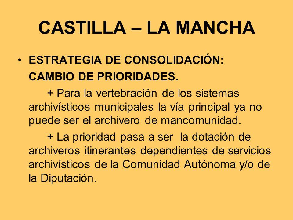 CASTILLA – LA MANCHA ESTRATEGIA DE CONSOLIDACIÓN: