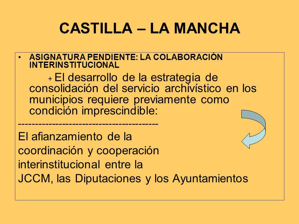 CASTILLA – LA MANCHA El afianzamiento de la coordinación y cooperación