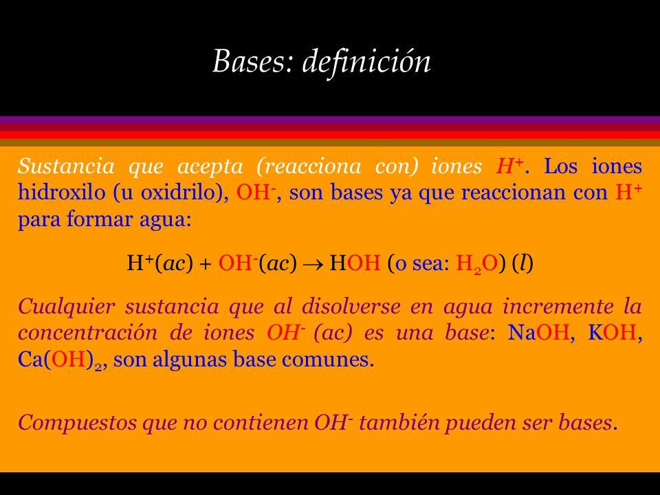H+(ac) + OH-(ac)  HOH (o sea: H2O) (l)