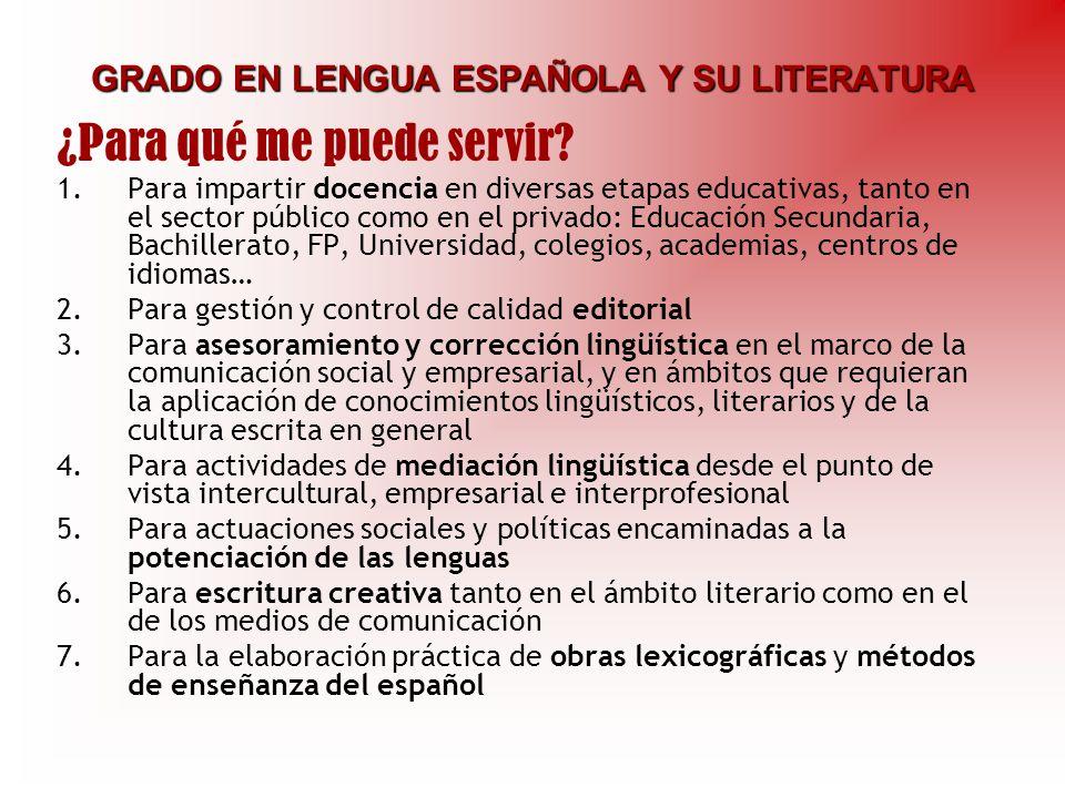 GRADO EN LENGUA ESPAÑOLA Y SU LITERATURA