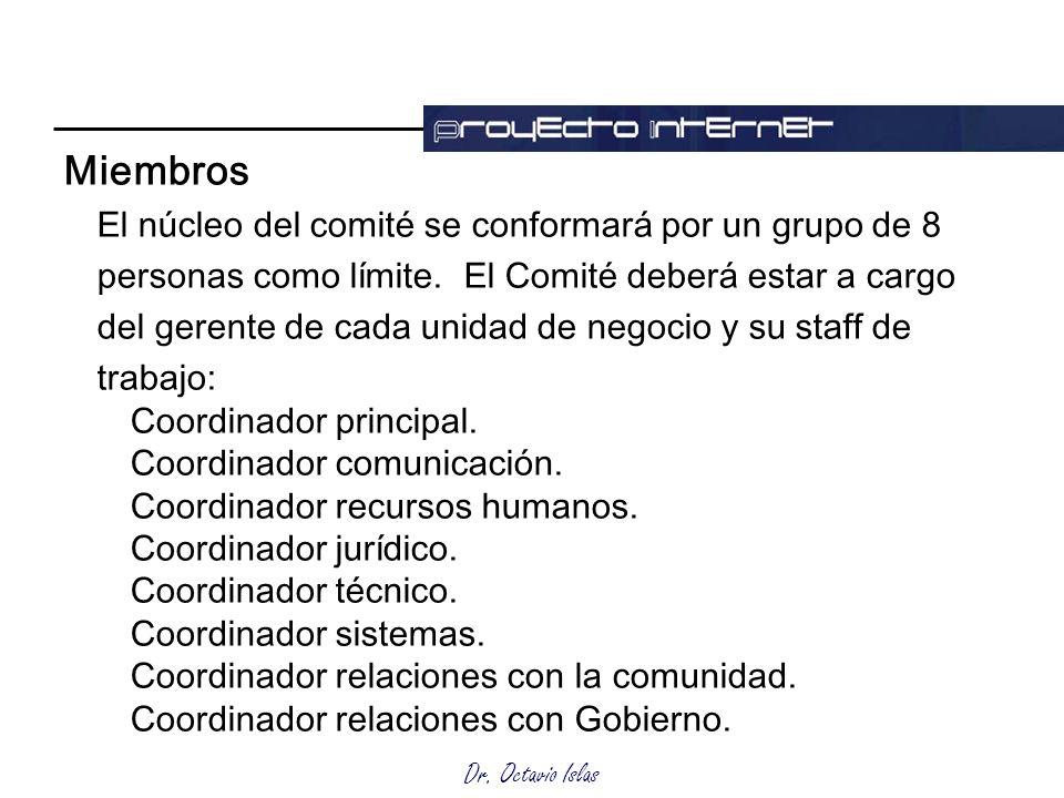 Miembros El núcleo del comité se conformará por un grupo de 8