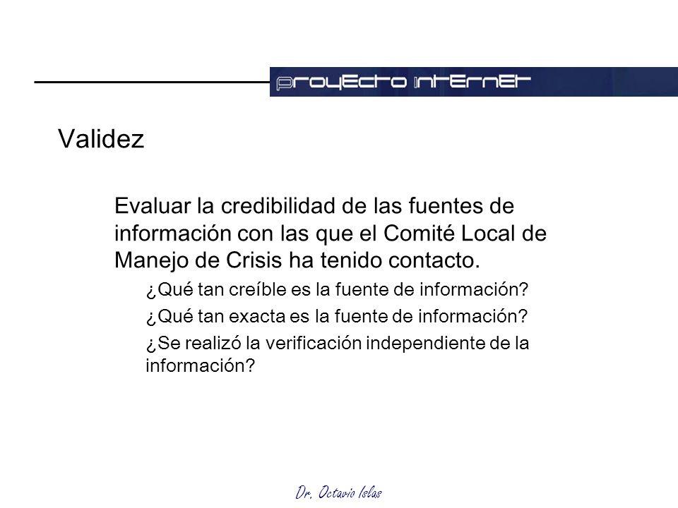 Validez Evaluar la credibilidad de las fuentes de información con las que el Comité Local de Manejo de Crisis ha tenido contacto.