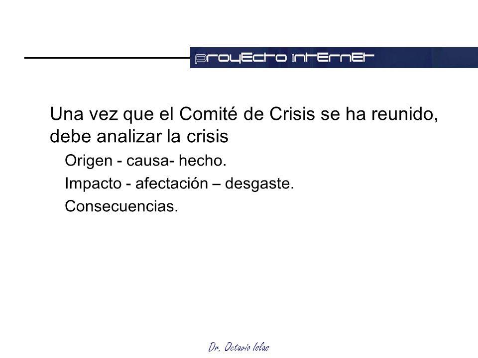 Una vez que el Comité de Crisis se ha reunido, debe analizar la crisis
