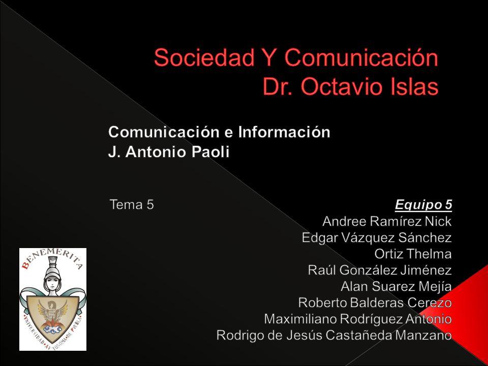 Sociedad Y Comunicación Dr. Octavio Islas