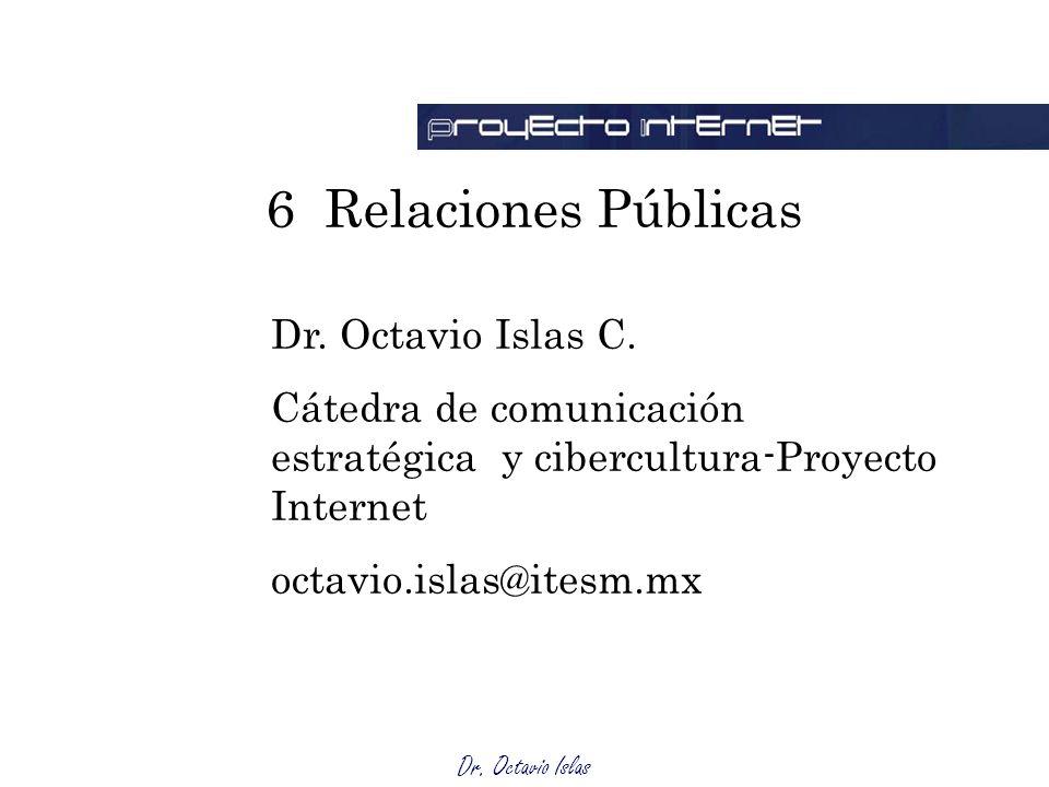 6 Relaciones Públicas Dr. Octavio Islas C.