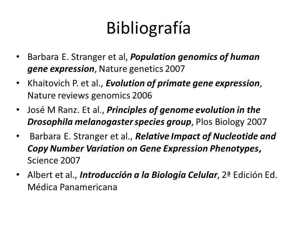 Bibliografía Barbara E. Stranger et al, Population genomics of human gene expression, Nature genetics 2007.
