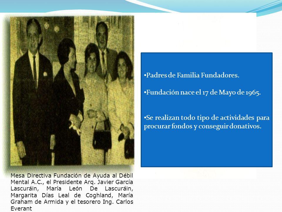 Padres de Familia Fundadores. Fundación nace el 17 de Mayo de 1965.