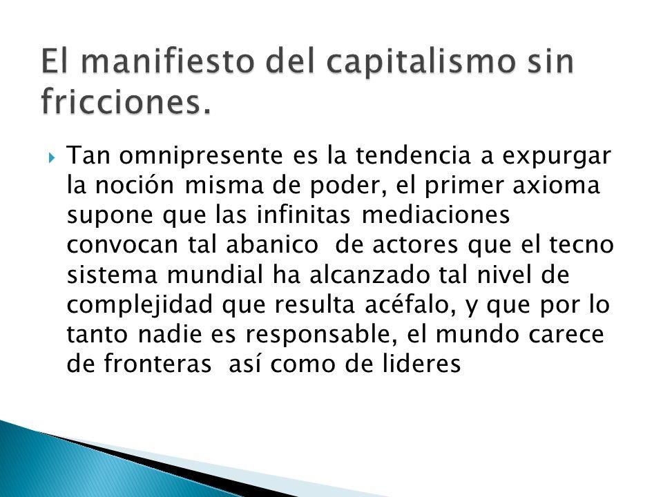 El manifiesto del capitalismo sin fricciones.