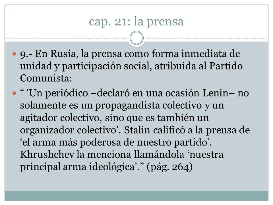 cap. 21: la prensa9.- En Rusia, la prensa como forma inmediata de unidad y participación social, atribuida al Partido Comunista: