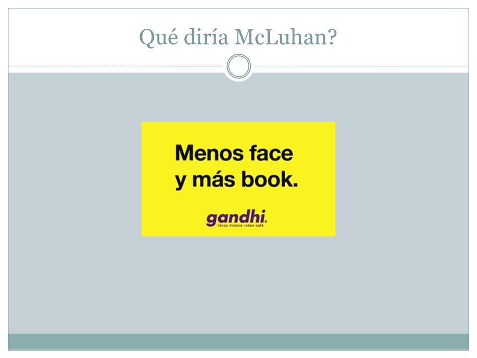 Qué diría McLuhan