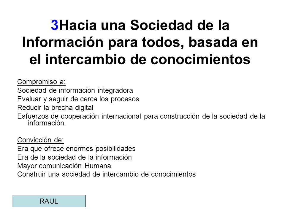 3Hacia una Sociedad de la Información para todos, basada en el intercambio de conocimientos