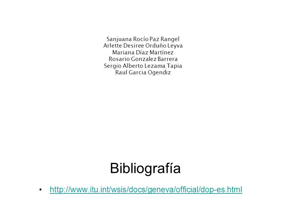 Bibliografía http://www.itu.int/wsis/docs/geneva/official/dop-es.html