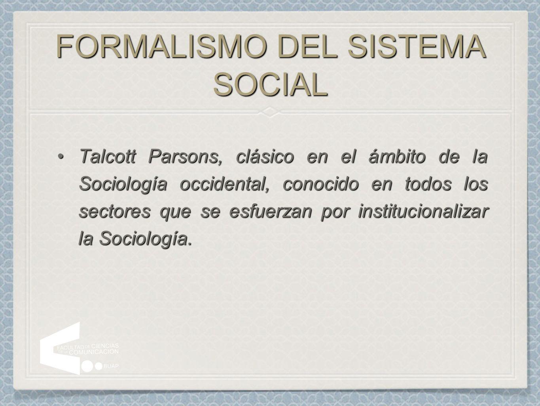 FORMALISMO DEL SISTEMA SOCIAL
