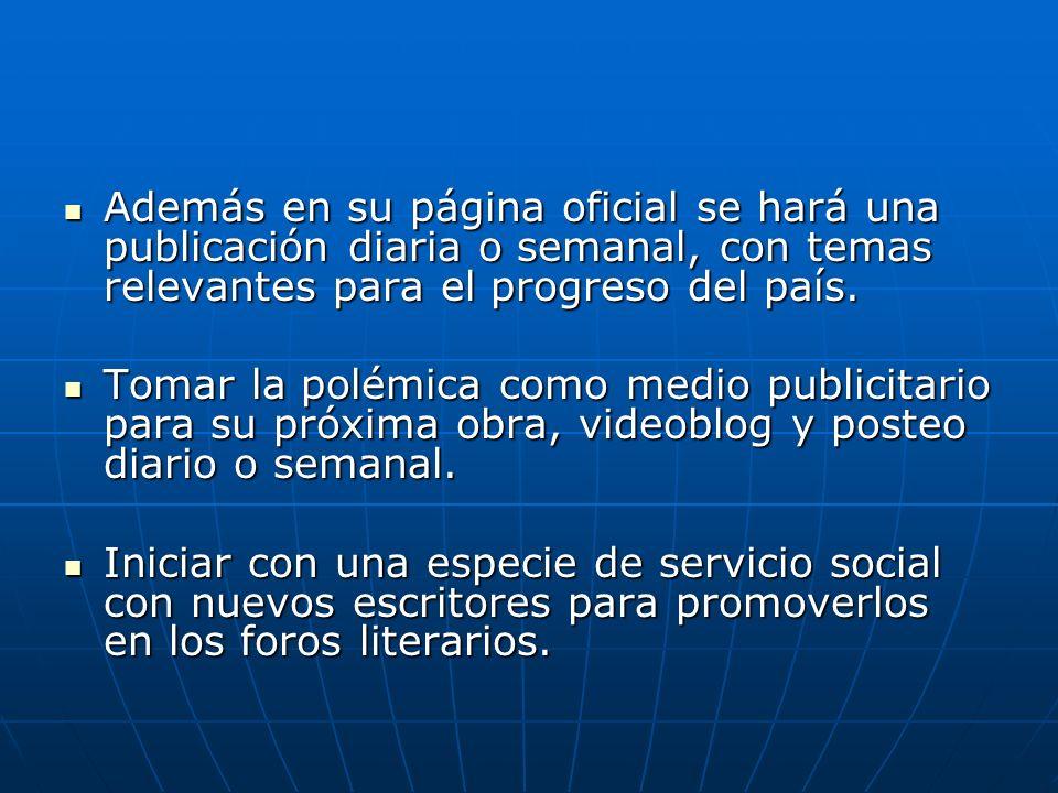 Además en su página oficial se hará una publicación diaria o semanal, con temas relevantes para el progreso del país.