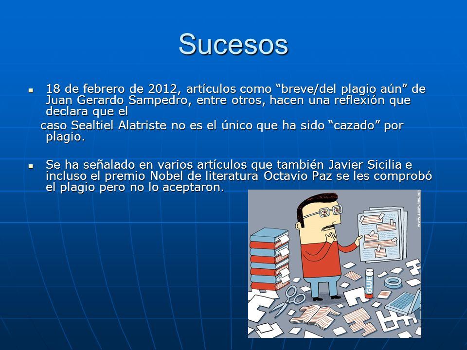 Sucesos 18 de febrero de 2012, artículos como breve/del plagio aún de Juan Gerardo Sampedro, entre otros, hacen una reflexión que declara que el.